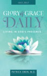 Living in God's Presence: Glory & Grace Daily Devotional for July 2017