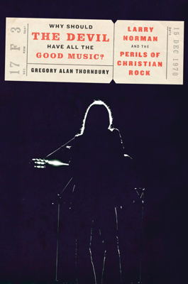 Why Should the Devil Have All the Good Music? - Gregory Thornbury book