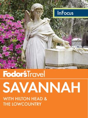 Fodor's In Focus Savannah - Fodor's Travel Guides book