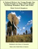 A Natural History For Young People: Our Animal Friends In Their Native Homes Including Mammals, Birds And Fishes