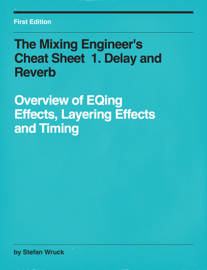 The Mixing Engineer's Cheat Sheet  1. Delay and Reverb