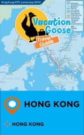 VACATION GOOSE TRAVEL GUIDE HONG KONG HONG KONG