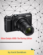 Nikon Coolpix A900: The Startup Edition