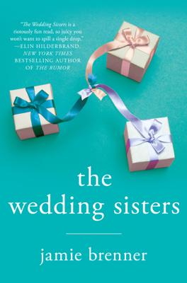 Jamie Brenner - The Wedding Sisters book