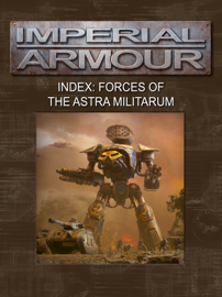 Imperial Armour Index: Forces of the Astra Militarum