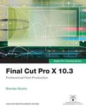 Final Cut Pro X 10.3 - Apple Pro Training Series: