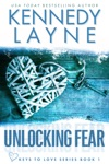 Unlocking Fear Keys To Love Book One