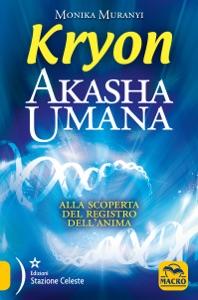 Akasha Umana - Kryon da Monika Muranyi
