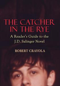 The Catcher in the Rye: A Reader's Guide to the J.D. Salinger Novel Capa de livro