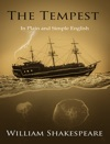 The Tempest - In Plain And Simple English A Modern Translation And The Original Version