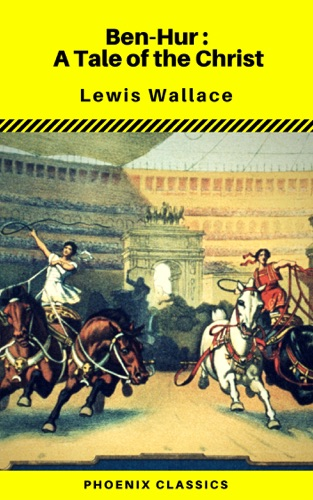 Ben-Hur: A Tale of the Christ (Phoenix Classics) - Lewis Wallace - Lewis Wallace