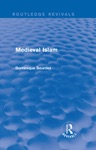 Routledge Revivals Medieval Islam 1979