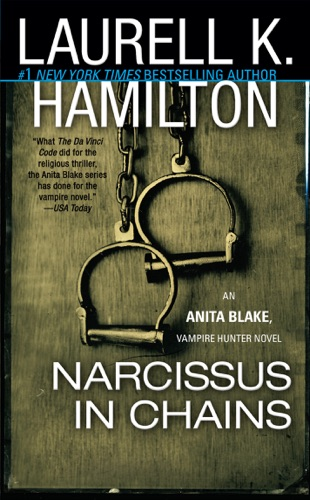 Laurell K. Hamilton - Narcissus in Chains
