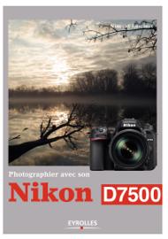 Photographier avec son Nikon D7500