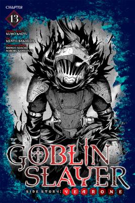 Goblin Slayer Side Story: Year One, Chapter 13 - Kumo Kagyu, Kento Sakaeda, Shingo Adachi & Noboru Kannatuki book