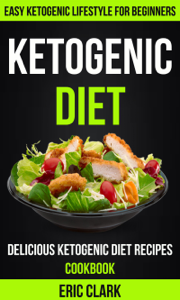 Ketogenic Diet: Delicious Ketogenic Diet Recipes Cookbook: Easy Ketogenic Lifestyle For Beginners Book Review