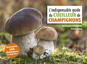 L'indispensable guide du cueilleur de champignons La couverture du livre martien