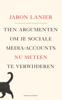 Jaron Lanier - Tien argumenten om je sociale media-accounts nu meteen te verwijderen artwork