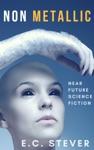Non Metallic Near Future Science Fiction
