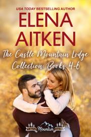 The Castle Mountain Lodge Collection: Books 4-6 - Elena Aitken book summary