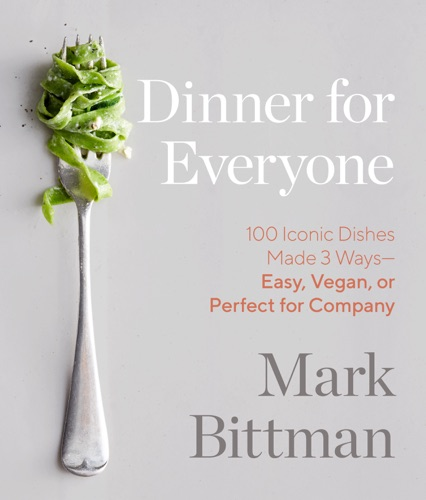 Mark Bittman & Aya Brackett - Dinner for Everyone
