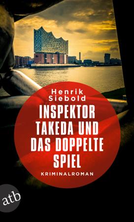 Inspektor Takeda und das doppelte Spiel - Henrik Siebold