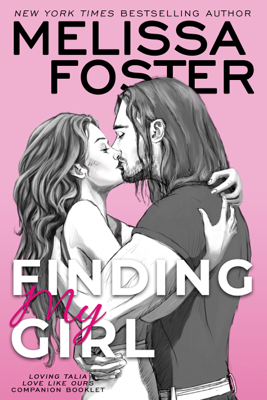 Finding My Girl / Loving Talia (Love Like Ours Companion Booklet) - Melissa Foster book