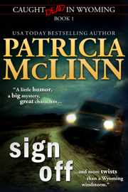 Sign Off (Caught Dead in Wyoming, Book 1) - Patricia McLinn book summary