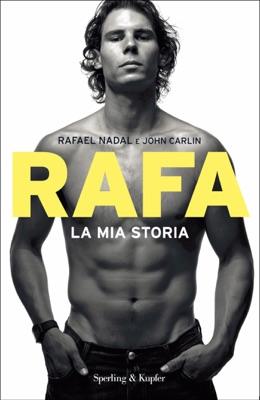 Rafa. La mia storia