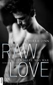 Raw Love - Gegen alles, was war