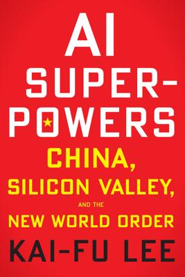 AI Superpowers - Kai-Fu Lee book