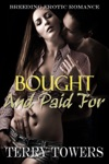 Bought And Paid For Breeding Erotic Romance