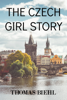 Thomas Biehl - The Czech Girl Story artwork