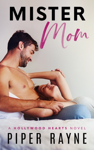 Piper Rayne - Mister Mom (Hollywood Hearts Book 1)