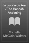 La Uncin De Ana  The Hannah Anointing