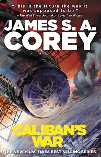 James S. A. Corey - Caliban's War