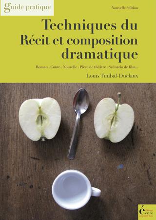 Techniques du récit et composition dramatique - Louis Timbal-Duclaux