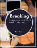 Breaking Computer Network with Internet