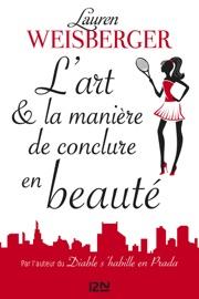 L'Art et la manière de conclure en beauté PDF Download