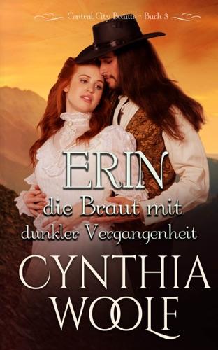 Cynthia Woolf - Erin, die Braut mit dunkler Vergangenheit