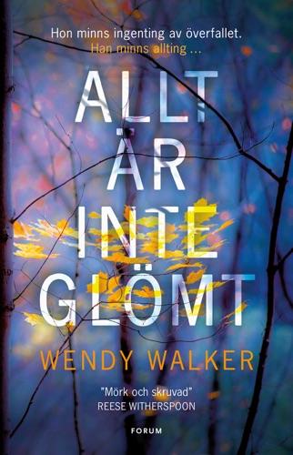 Wendy Walker - Allt är inte glömt