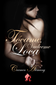 Tócame, vuélveme loca Book Cover