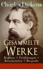 Gesammelte Werke: Romane + Erzählungen + Reiseberichte + Biografie