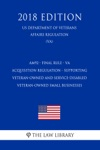 AM92 - Final Rule - VA Acquisition Regulation - Supporting Veteran-Owned And Service-Disabled Veteran-Owned Small Businesses US Department Of Veterans Affairs Regulation VA 2018 Edition