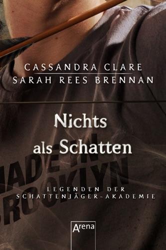 Sarah Rees Brennan & Cassandra Clare - Nichts als Schatten