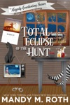 Total Eclipse Of The Hunt A Cozy Paranormal Mystery