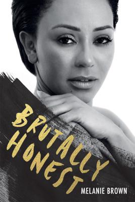 Brutally Honest - Melanie Brown & Louise Gannon book