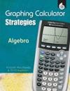 Graphing Calculator Strategies Algebra