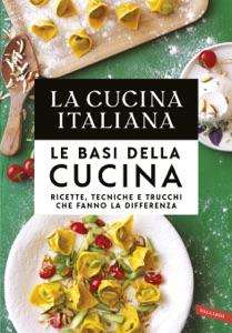 La Cucina Italiana. Le basi della cucina Book Cover