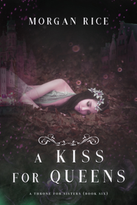 A Kiss for Queens (A Throne for Sisters—Book Six) Summary
